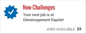 New challenges - your next job is at déménagement rapide! - Jobs available